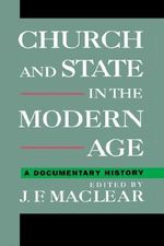 Church and State in the Modern Age : A Documentary History