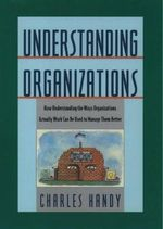 Understanding Organizations : Exploring and Developing Executive Character - C.B. Handy