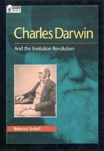 Charles Darwin and the Evolution Revolution : And the Evolution Revolution - Rebecca Stefoff