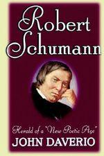 Robert Schumann : Herald of a