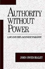 Authority without Power : Law and the Japanese Paradox - HALEY