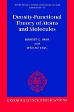 Density-functional Theory of Atoms and Molecules - Robert G. Parr