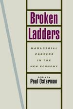 Broken Ladders : Managerial Careers in the New Economy