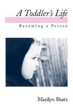 A Toddler's Life : Becoming a Person - Marilyn Shatz