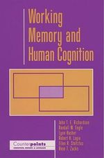 Working Memory and Human Cognition : Counterpoints - John T. E. Richardson