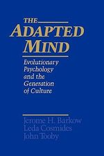 The Adapted Mind : Evolutionary Psychology and the Generation of Culture