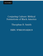 Conjuring Culture : Biblical Formations of Black America - Theophus H. Smith