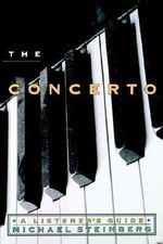 The Concerto : A Listener's Guide - Michael P. Steinberg