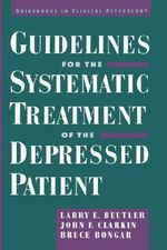 Guidelines for the Systematic Treatment of the Depressed Patient - Larry E. Beutler