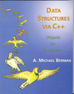 Data Structures Via C++ : Objects by Evolution - A.Michael Berman