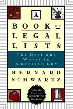 A Book of Legal Lists : The Best and Worst in American Law, with 150 Court and Judge Trivia Questions - SCHWARTZ