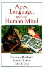 Apes, Language and the Human Mind - Sue Savage-Rumbaugh