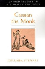 Cassian the Monk - Columba Andrew Stewart