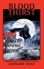 Blood Thirst : 100 Years of Vampire Fiction