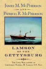 Lamson of the Gettysburg : The Civil War Letters of Lieutenant Roswell H.Lamson, U.S.Navy - Roswell H. Lamson