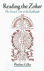 Reading the Zohar : A Sacred Text of Kabbalah - Pinchas Giller