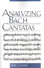 Analyzing Bach Cantatas - Eric T. Chafe