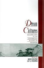 Dream Cultures : Explorations in the Comparative History of Dreaming