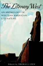 The Literary West : Anthology of Western American Literature