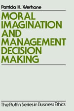 Moral Imagination and Management Decision-making - Patricia H. Werhane