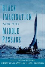 Black Imagination and the Middle Passage : W.E.B. Du Bois Institute (Hardcover) - Maria I. Diedrich