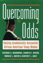 Overcoming the Odds : Raising Academically Successful African American Young Women - Freeman A. Hrabowski