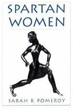 Spartan Women - Sarah B. Pomeroy