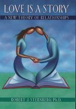Love is a Story : A New Theory of Relationships - Robert J. Sternberg