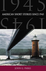 American Short Stories Since 1945 - John G. Parks