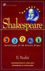 The Best of Shakespeare : Retellings of 10 Classic Plays - E. Nesbit