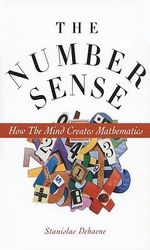 The Number Sense : How the Mind Creates Mathematics :  How the Mind Creates Mathematics - Stanislas Dehaene