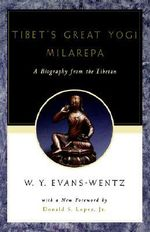 Tibet's Great Yogi Milarepa : A Biography from the Tibetan - W.Y. Evans-Wentz