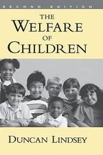 The Welfare of Children - Professor Department of Social Welfare School of Public Affairs Duncan Lindsey