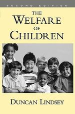 The Welfare of Children - Duncan Lindsey