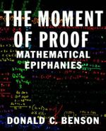 The Moment of Proof : Mathematical Epiphanies - Donald C. Benson