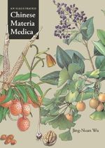 An Illustrated Chinese Materia Medica - Wu Jing-Nuan
