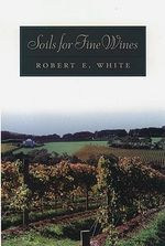 Soils for Fine Wines - Robert E. White