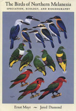 The Birds of Northern Melanesia : Speciation, Dispersal and Biogeography - Ernst Mayr