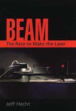 Beam : The Race to Make the Laser - Eugene Hecht