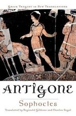 Antigone : Greek Tragedy in New Translations - Sophocles