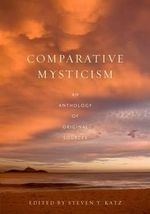 Comparative Mysticism : An Anthology of Original Sources