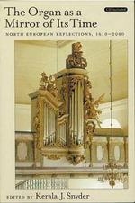 The Organ as a Mirror of Its Time : North European Reflections, 1610-2000