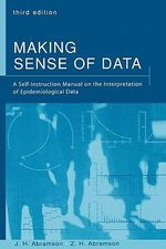 Making Sense of Data : A Self-Instruction Manual on the Interpretation of Epidemiological Data - Joseph Abramson