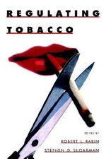 Regulating Tobacco - Robert L. Rabin