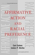 Affirmative Action and Racial Preferences : A Debate - Carl Cohen
