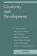 Creativity and Development : The Course of Love Through Time - R. Keith Sawyer