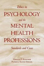 Ethics in Psychology and the Mental Health Professions : Standards and Cases - Gerald P. Koocher