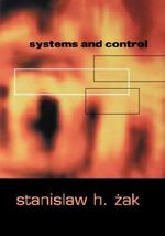 Systems and Control : The Oxford Series in Electrical and Computer Engineering - Stanislaw H. Zak