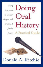 Doing Oral History : A Practical Guide - Donald A. Ritchie