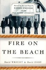 Fire on the Beach : Recovering the Lost Story of Richard Etheridge and the Pea Island Lifesavers - Wright